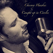 Caught Up in Circles by Chesney Hawkes