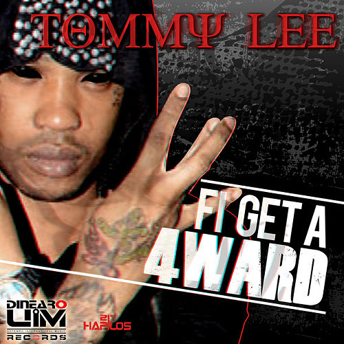 Fi Get a 4ward - Single by Tommy Lee