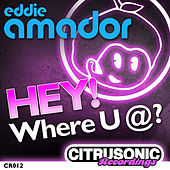 Hey! Where U @? by Eddie Amador