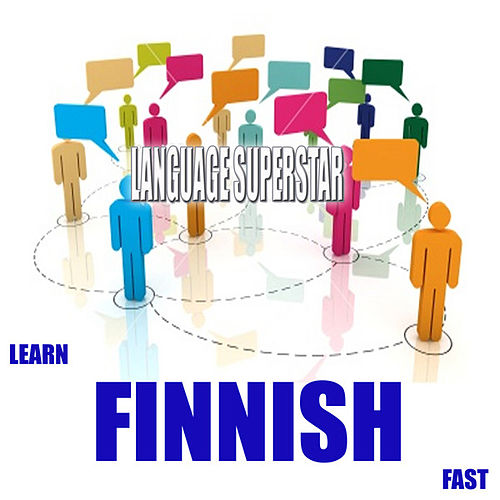 Learn Finnish Fast by Language Superstar