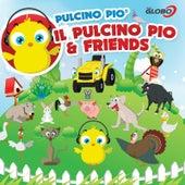 Il Pulcino Pio & Friends by Pulcino Pio