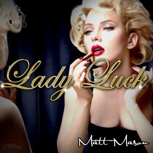 Lady Luck - Single by Matt Mason