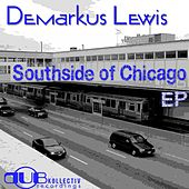 Southside Of Chicago - Single by Demarkus Lewis