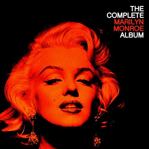 The Complete Marilyn Monroe by Marilyn Monroe