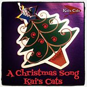 A Christmas Song by Kai's Cats