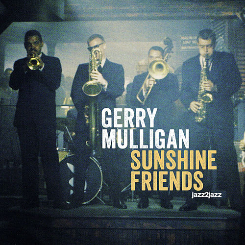 Sunshine Friends (Extended) by Gerry Mulligan
