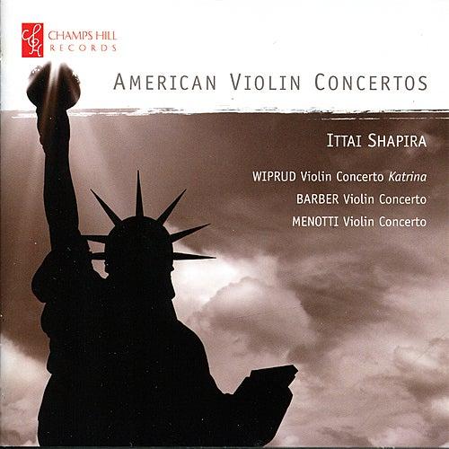 American Violin Concertos by Ittai Shapira