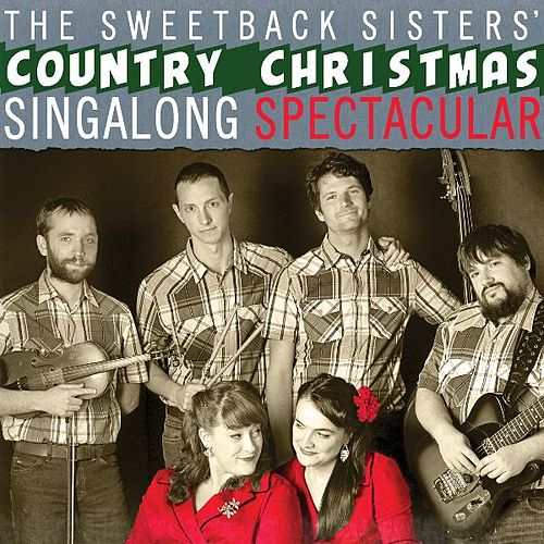 The Sweetback Sisters' Country Christmas Singalong Spectacular by The Sweetback Sisters