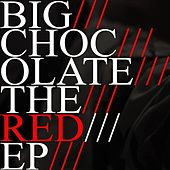 The Red EP by Big Chocolate