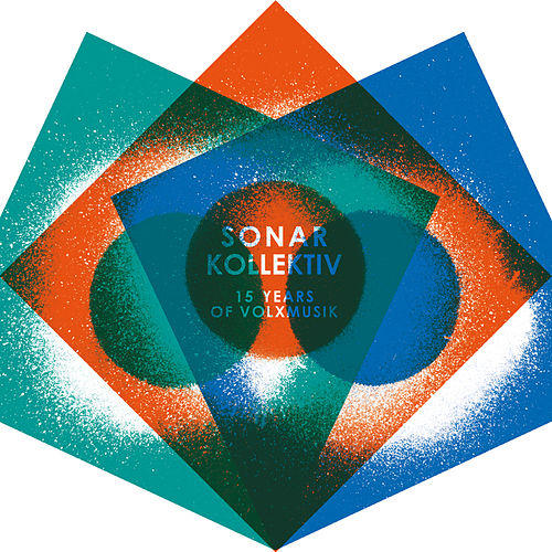 Sonar Kollektiv - 15 Years Of Volxmusik by Various Artists
