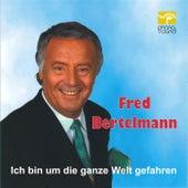 Ich bin um die ganze Welt gefahren by Fred Bertelmann