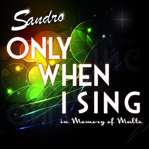 Only when I sing by Sandro