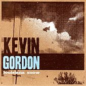 Louisiana Snow by Kevin Gordon