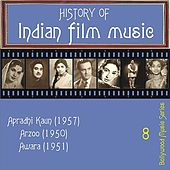 History Of  Indian Film Music [Apradhi Kaun (1957), Arzoo (1950), Awara (1951)], Volume  8 by Various Artists