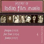 History Of  Indian Film Music [Aangan (1959), Aar Paar (1954), Aasha (1957)], Vol. 4 by Various Artists