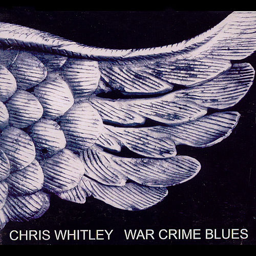 War Crime Blues by Chris Whitley