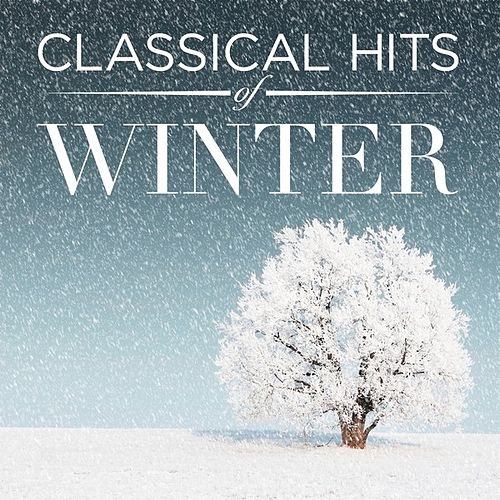 Classical Hits of Winter by Various Artists