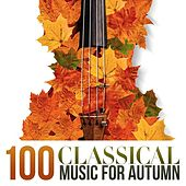 100 Classical Music for Autumn by Various Artists