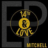 14th & Love - EP by Mitchell