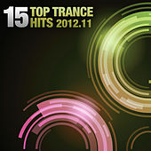 15 Top Trance Hits 2012-11 by Various Artists