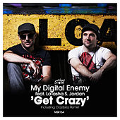 Get Crazy (Incl. Crazibiza Remix) by My Digital Enemy