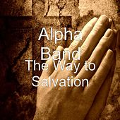 The Way to Salvation by The Alpha Band