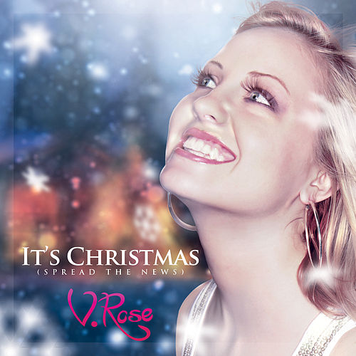 It's Christmas (Spread the News) by V. Rose