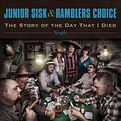 The Story of the Day That I Died - single by Junior Sisk