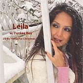 I'll Be Home for Christmas (feat. Funkeeboy) von Leila