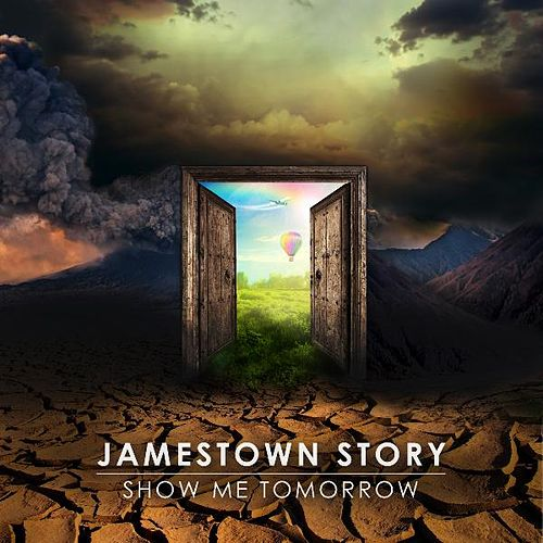 Show Me Tomorrow by Jamestown Story