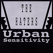 Urban Sensitivity by The Haters