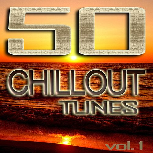 50 Chillout Tunes, Vol. 1 - Best of Ibiza Beach House Trance Summer 2012 Cafe Lounge & Ambient Classics by Various Artists