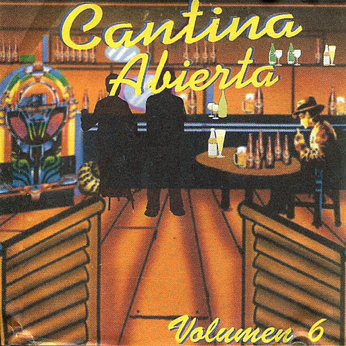 Cantina Abierta, Vol. 6 by Various Artists