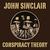 Conspiracy Theory by John Sinclair