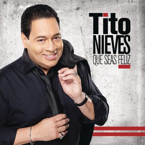 Que Seas Feliz by Tito Nieves
