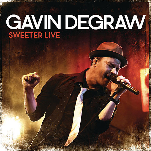 Sweeter Live by Gavin DeGraw
