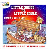 Little Songs for Little Souls: Sharing God's Love by Wonder Kids