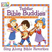 Toddler Bible Buddies: Be Careful Little Eyes by Wonder Kids