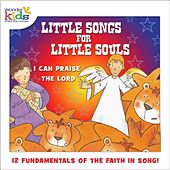 Little Songs for Little Souls: I Can Praise the Lord by Wonder Kids