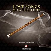 Love songs on a Thai Flute by Suthikant Music