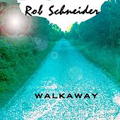 Walkaway by Rob Schneider