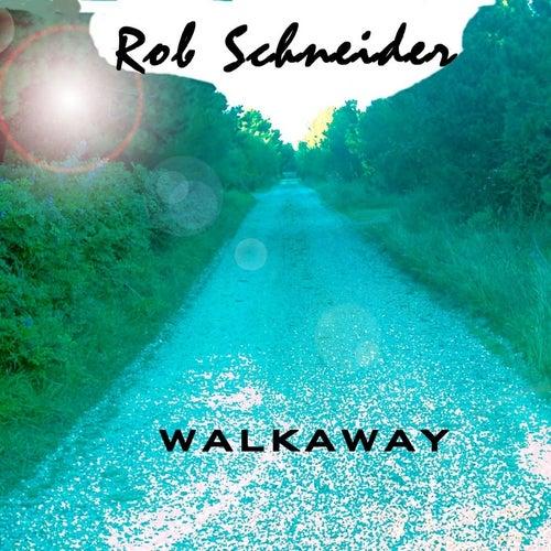 Walkaway by Rob Schneider