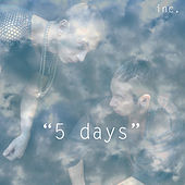 5 Days by Inc.