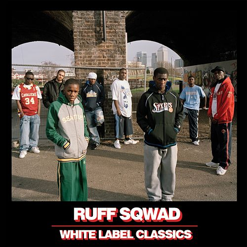 White Label Classics by Ruff Sqwad