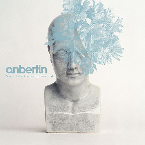 Never Take Friendship Personal by Anberlin