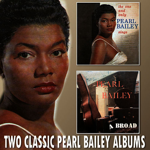 The One and Only Pearl Bailey Sings / Pearl Bailey A-Broad by Pearl Bailey