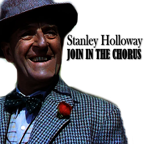 Join in the Chorus by Stanley Holloway