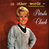 In Other Words (featuring Bonus Tracks) by Petula Clark