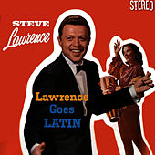 Lawrence Goes Latin by Steve Lawrence