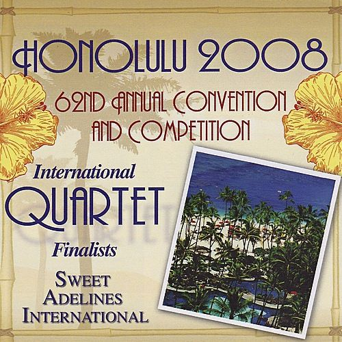2008 Sweet Adelines International Quartet Finalists - Volume I by Various Artists